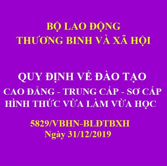 5829/VBHN-BLĐTBXH_Quy định về đào tạo Cao đẳng-Trung cấp-Sơ cấp hình thức vừa làm vừa học