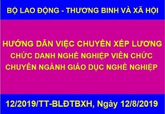12/2019/TT-BLĐTBXH-Hướng dẫn chuyển xếp lương chức danh nghề nghiệp viên chức Giáo dục nghề nghiệp