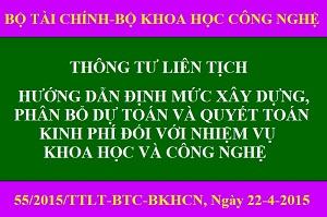 55/2015/TTLT-BTC-BKHCN_Định mức xây dựng, phân bổ dự toán và quyết toán kinh phí nhiệm vụ KHCN
